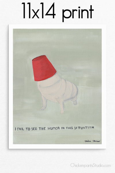 I Fail To See The Humor In This Situation -  Pug Art Print
