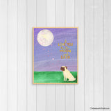 I Love You To The Moon And Bark - Pug Art Print