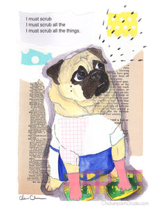 Scrub All The Things - Pug Art Print