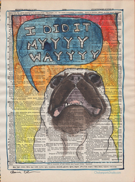 I Did It My Way  -  Original Watercolor Pug Painting