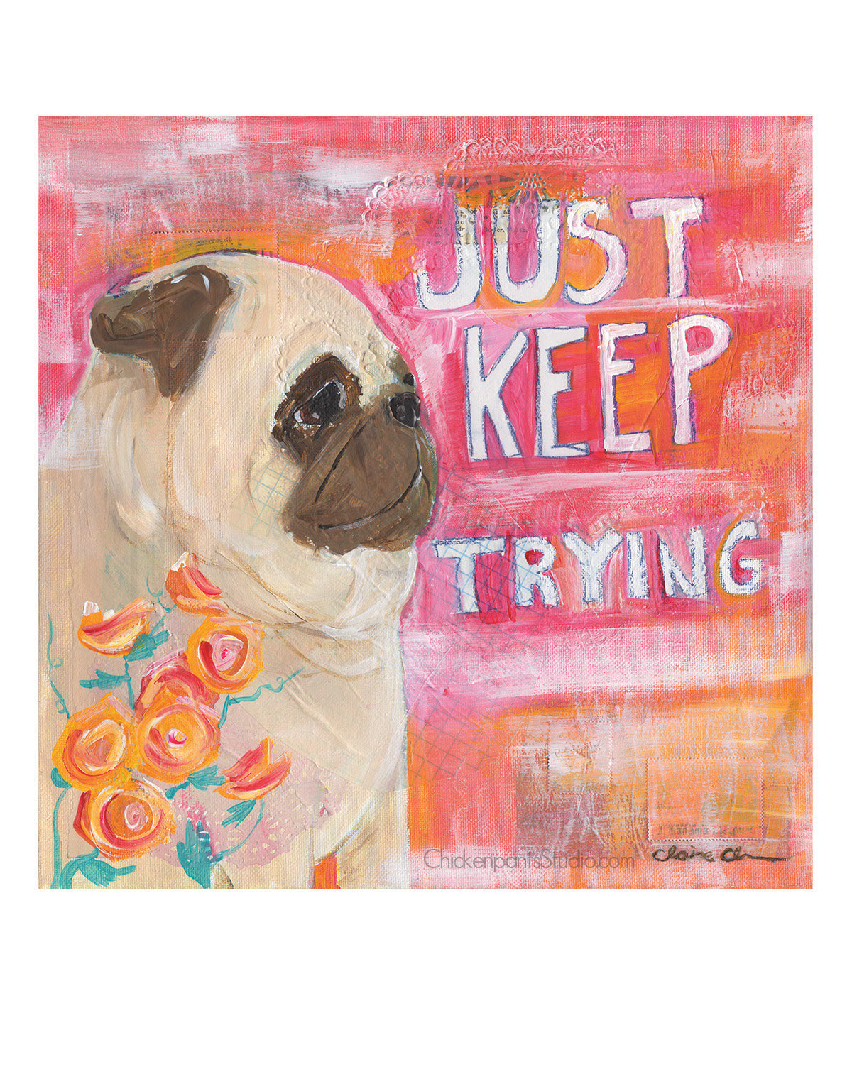 Just Keep Trying -  Pug Art Print