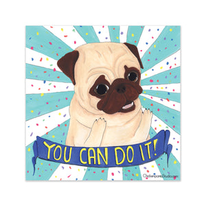General Encouragement Pug Vinyl Sticker