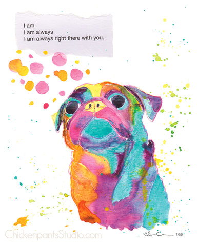 Always Right There With You -  Pug Art Print