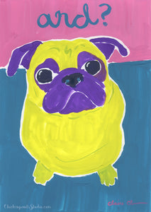 And? -  Original Pug Painting