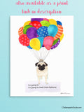 """I'm Going To Need More Balloons"" Pug Mug"