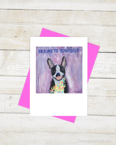 Be Kind To Yourself - Boston Terrier Greeting Card