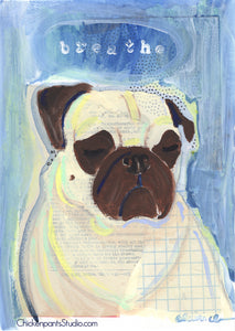 Breathe -  Original Pug Painting