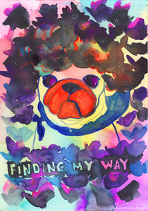 Finding My Way-  Original Pug Art