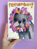 Remember -  Original Pug Art