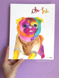 Oh Hi -  Original Rainbow Pug Art