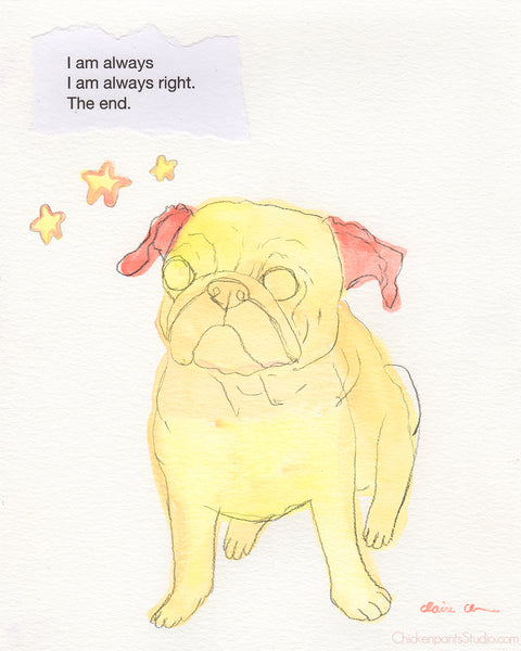 Always Right -  Original Pug Art