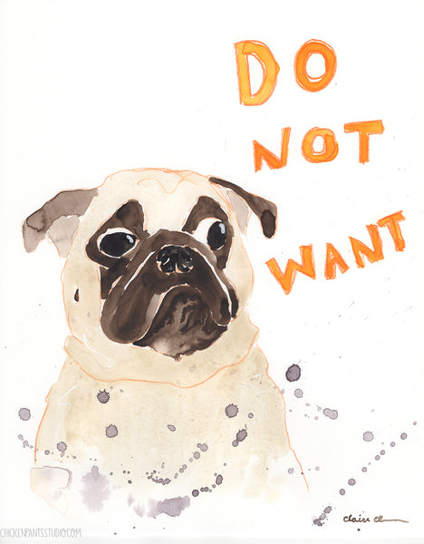 Do Not Want -  Original Pug Watercolor Painting