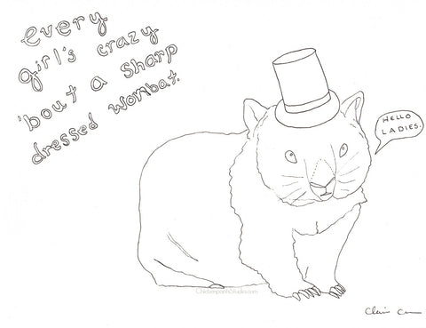 Every Girl's Crazy 'Bout A Sharp Dressed Wombat -  Original Illustration
