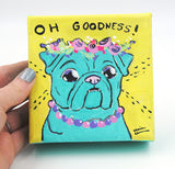 Oh Goodness! - Original Pug Painting