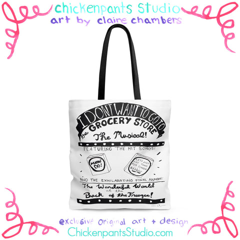 I Don't Want To Go To The Grocery Store - The Musical! The Tote Bag!