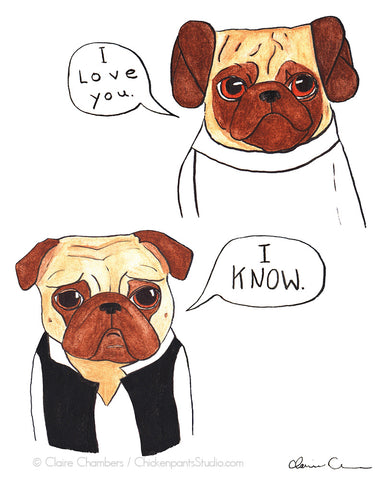 I Love You I Know Pug Art Print