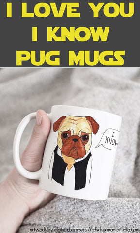 I Love You I Know Pug Mug