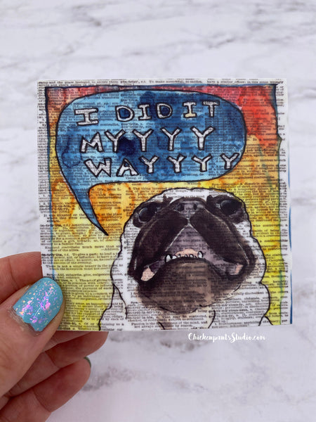 I Did It My Way - Pug Vinyl Sticker
