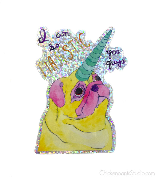 I'm So Majestic, You Guys - Unicorn Pug Holographic Sticker