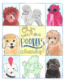 Oy With The Poodles Already Art Print