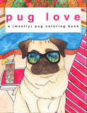 Pug Love Coloring Book - Signed & Printed Version