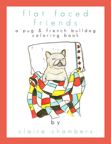 Flat Faced Friends - Adult Coloring Book - Signed Printed Version