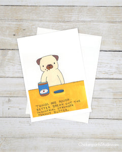 Industrial Strength Peanut Butter - Pug Greeting Card