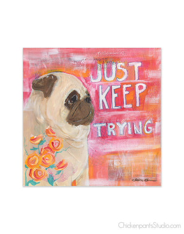 Just Keep Trying - Pug Vinyl Sticker