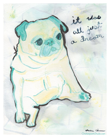 It Was All Just A Dream - Pug Art Print