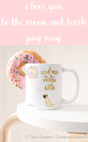 I Love You To The Moon And Bark Pug Mug