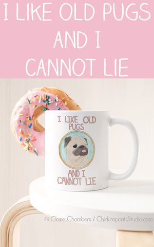 I Like Old Pugs And I Cannot Lie Mug