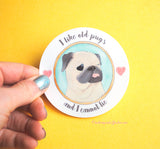 I Like Old Pugs And I Cannot Lie - Pug Vinyl Sticker