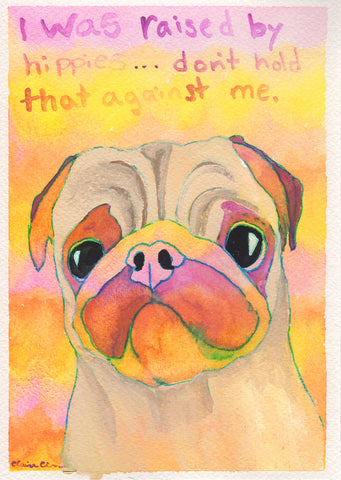 Raised By Hippies - Original Framed Pug Art