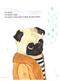 I'm Sorry I Was Such A Spaz At Your Event - Pug Greeting Card
