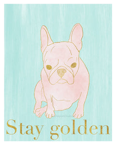 Stay Golden - French Bulldog Art Print