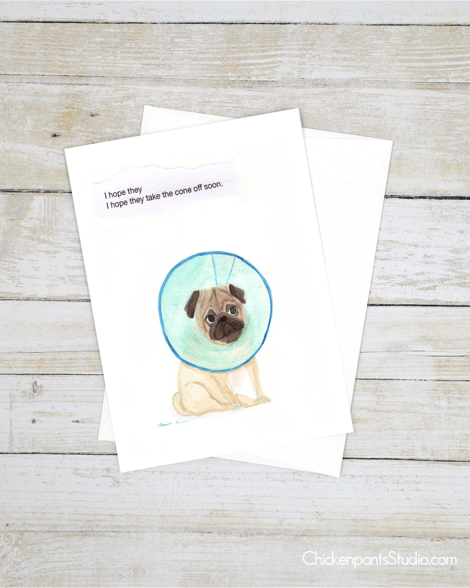 I Hope They Take The Cone Off Soon - Pug Greeting Card