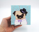 "Top Hat Pug - ""Razzle Dazzle"" - Original Pug Painting"