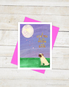 I Love You To The Moon And Bark - Pug Greeting Card