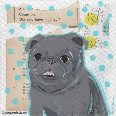 We Can Have A Party - Original Pug Painting