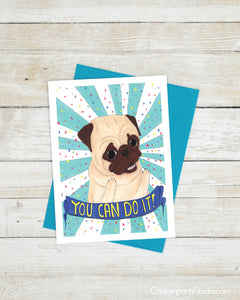 You Can Do It - General Encouragement Pug Greeting Card