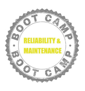 Reliability & Maintenance Boot Camp
