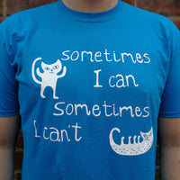 Sometimes I Can Unisex T-Shirt Saphire