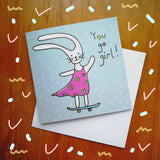 You Go Girl Greeting Card
