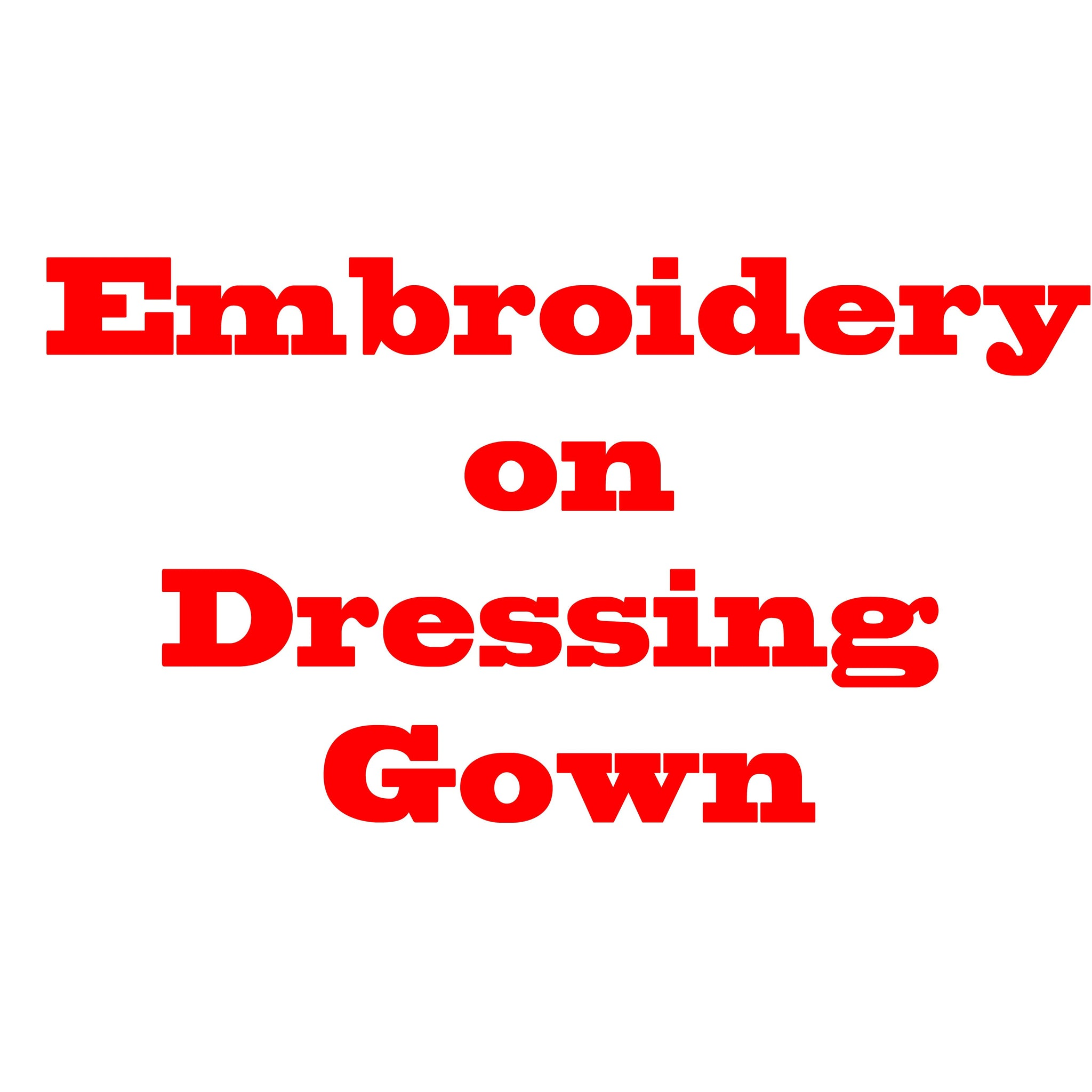 Embroidery On Dressing Gown