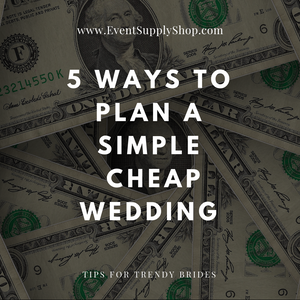 5 Ways to Plan a Simple Cheap Wedding