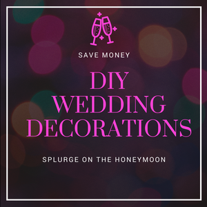 3 Cheap DIY Wedding Ideas