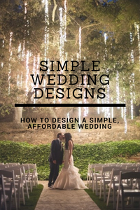 Simple Wedding Design: How to Have a Cheap Wedding