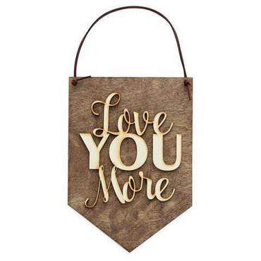 Love Your More Barn Wedding Sign