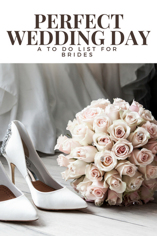 Planning the Perfect Wedding Day: A To Do List for Bride