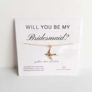 Will you Be My Bridesmaid? 14k Gold Filled Dove
